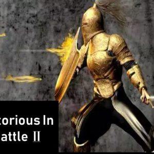 Victorious in Battle – Part 2