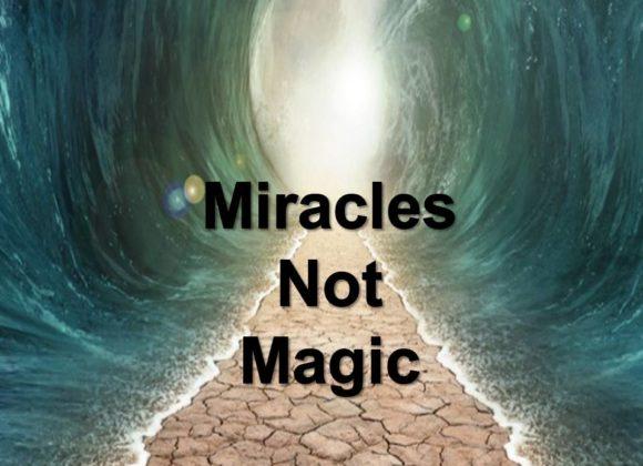 Miracles Not Magic