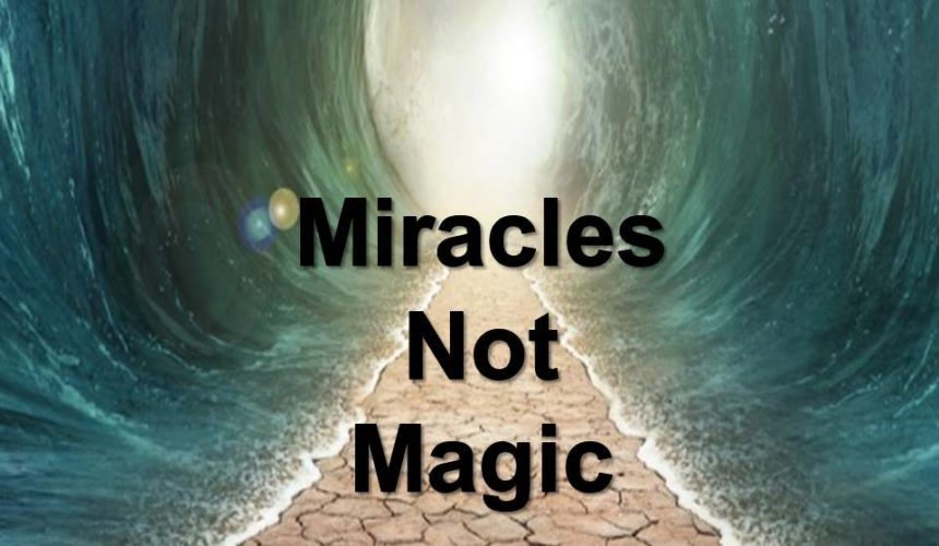 Miracles Not Magic