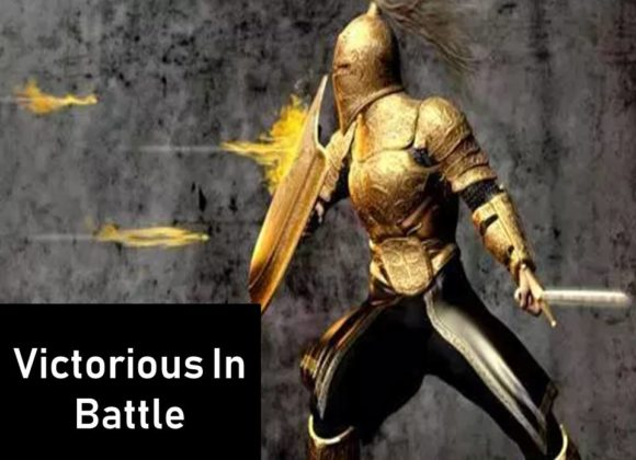 Victorious in Battle – Part 1