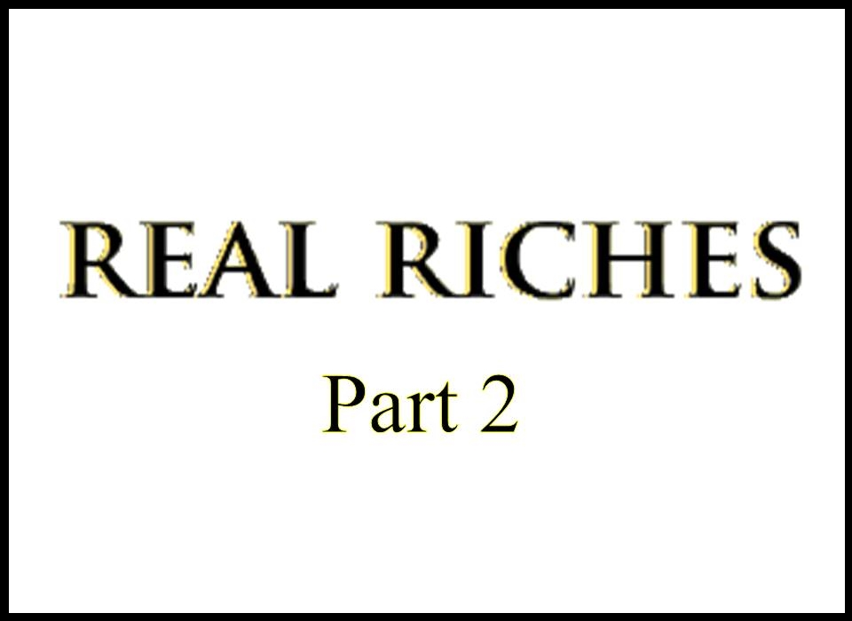 New Life Worship Center   Sermon Podcast 03-10-2019   Real Riches, Part 2