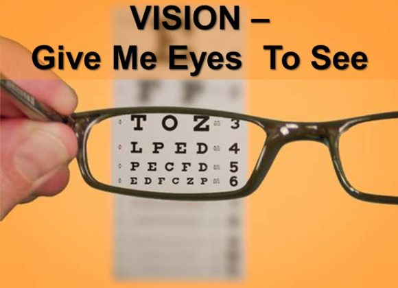 Vision-Give Me Eyes To See