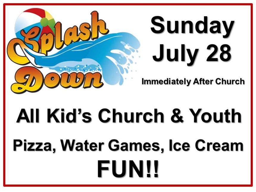 Splash Down – Jul 28th