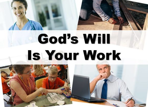 God's Will Is Your Work