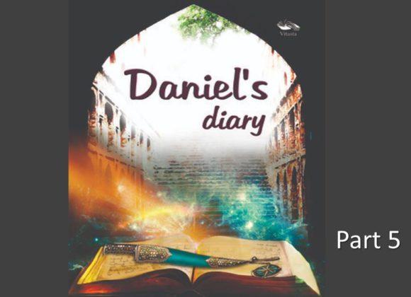 Daniel's Diary – Part 5