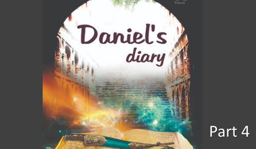 Daniel's Diary – Part 4