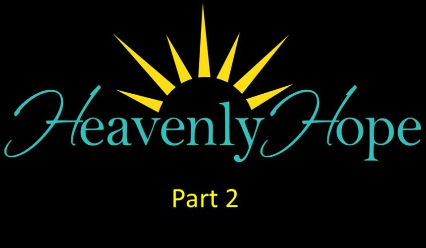 Heavenly Hope, Part 2