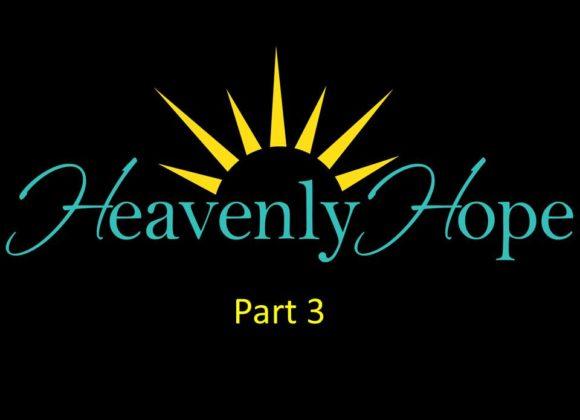 Heavenly Hope, Part 3