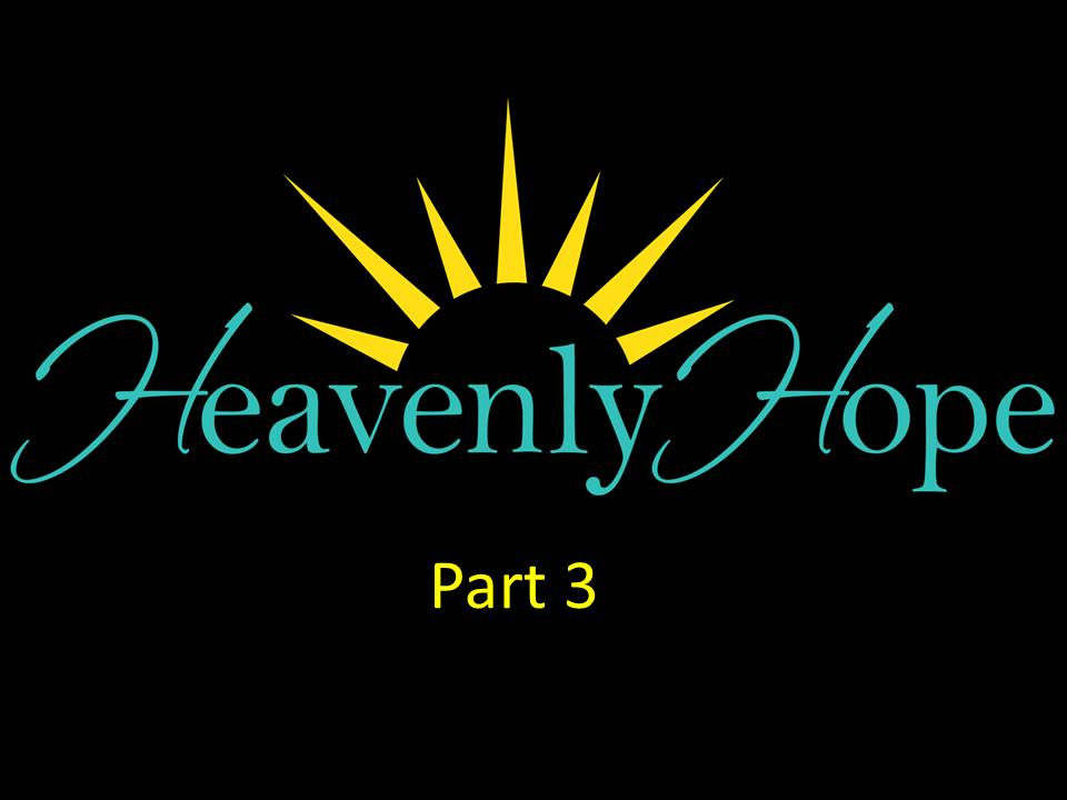 New Life Worship Center | Sermon Podcast 03-22-20 Heavenly Hope Pt 3