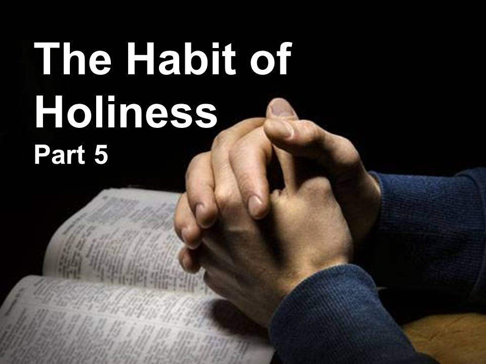 New Life Worship Center | Sermon Podcast 03-01-20 Habit of Holiness