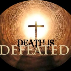 Death is Defeated