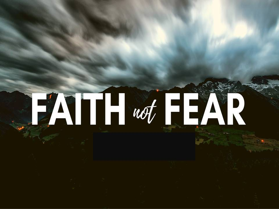 New Life Worship Center | Sermon Podcast 04-19-20 Faith Not Fear
