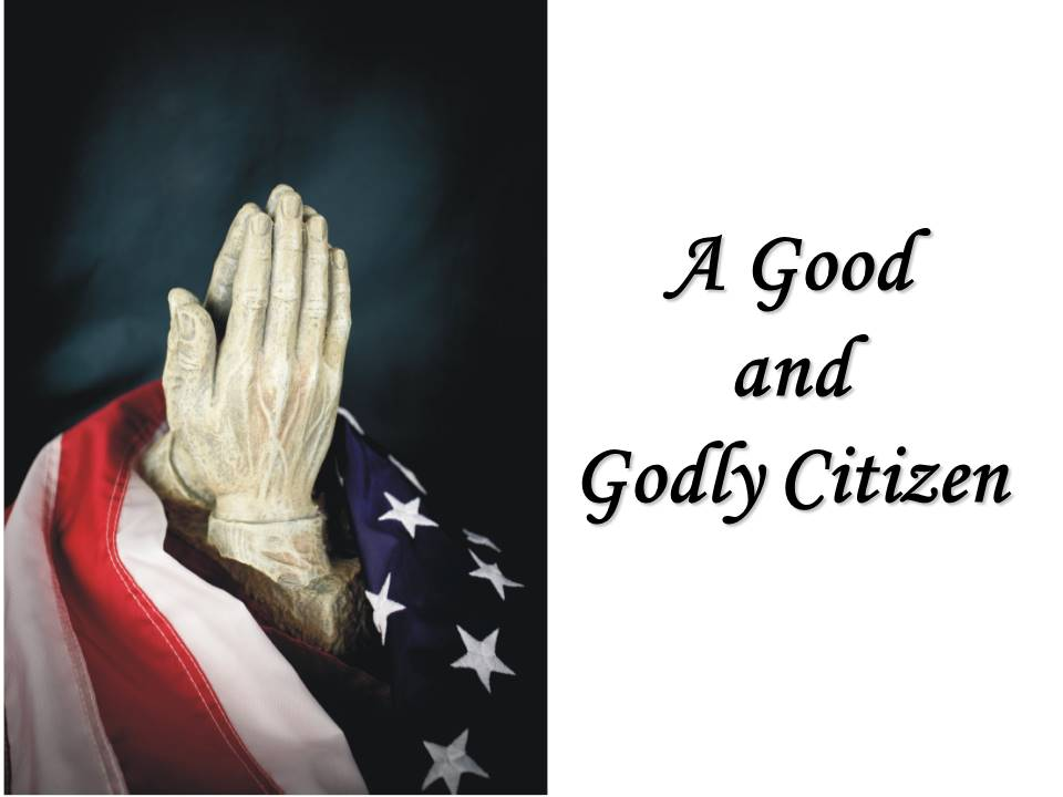 New Life Worship Center | Sermon Podcast 07-05-20 A Good and Godly Citizen