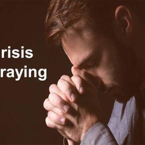 Crisis Praying