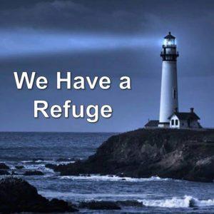 We Have a Refuge