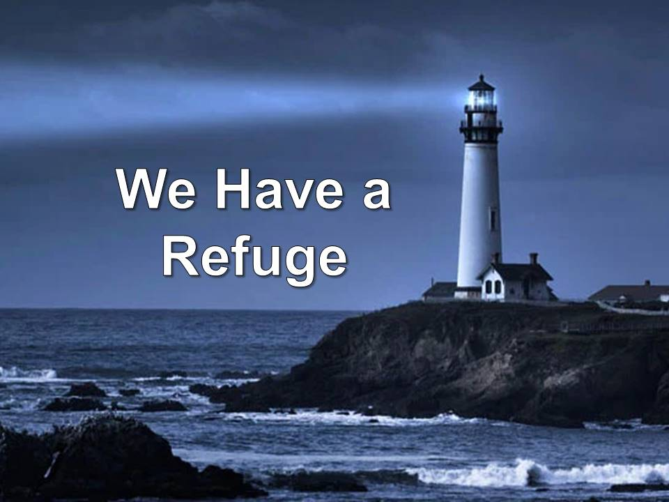 New Life Worship Center | Sermon Podcast 07-12-20 We Have a Refuge