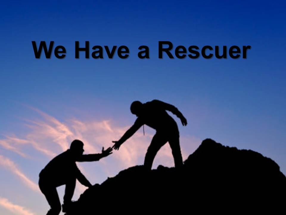 New Life Worship Center | Sermon Podcast 07-19-20 We Have a Rescuer