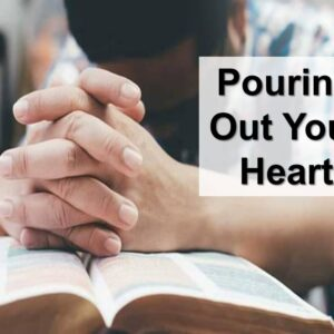 Pouring Out Your Heart