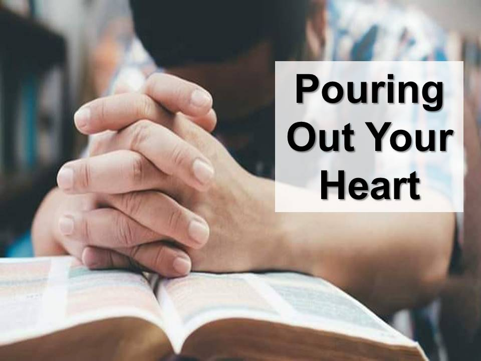 New Life Worship Center | Sermon Podcast 08-16-20 Pouring Out Your Heart