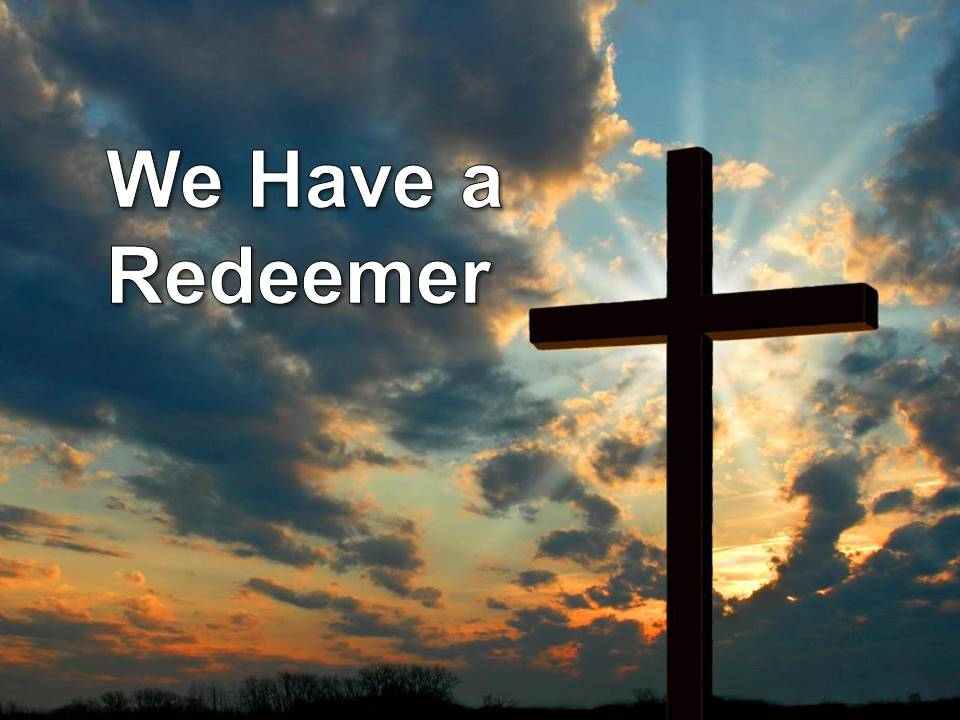New Life Worship Center | Sermon Podcast 08-02-20 We Have a Redeemer