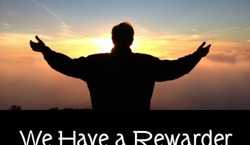 We Have a Rewarder