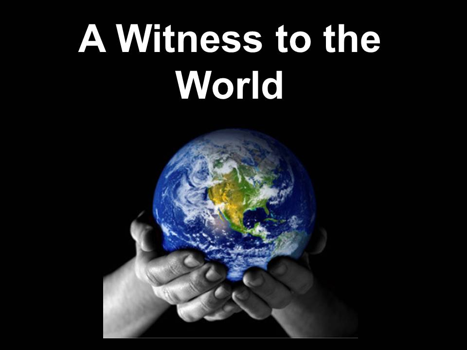 New Life Worship Center | Sermon Podcast 9-6-2020 Witness to the World