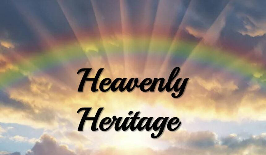 Heavenly Heritage