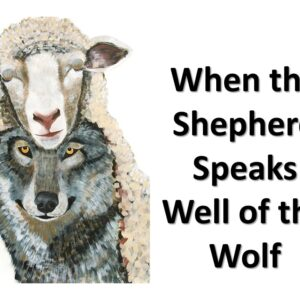 When the Shepherd Speaks Well of the Wolf