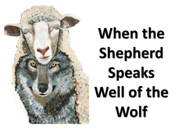 When the Shepherd Speaks Well of the Wolf