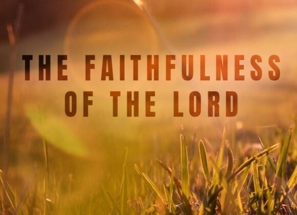 The Faithfulness of the Lord