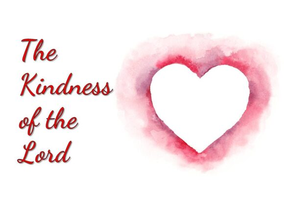 Kindness of the Lord