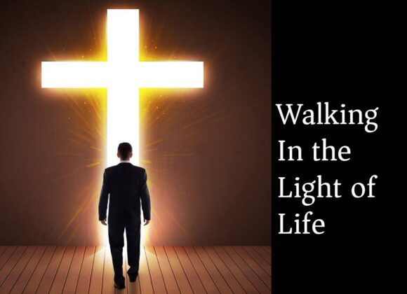 Walking in the Light of Life