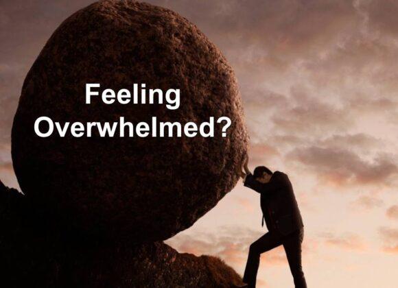 Feeling Overwhelmed